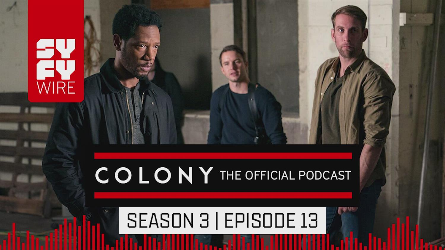 Colony The Official Podcast: Season 3, Episode 13