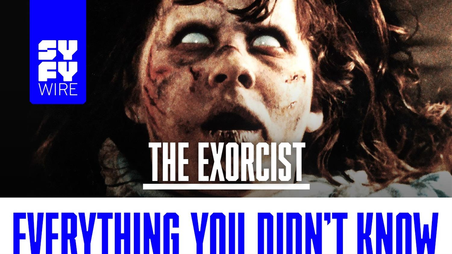The Exorcist: Everything You Didn't Know