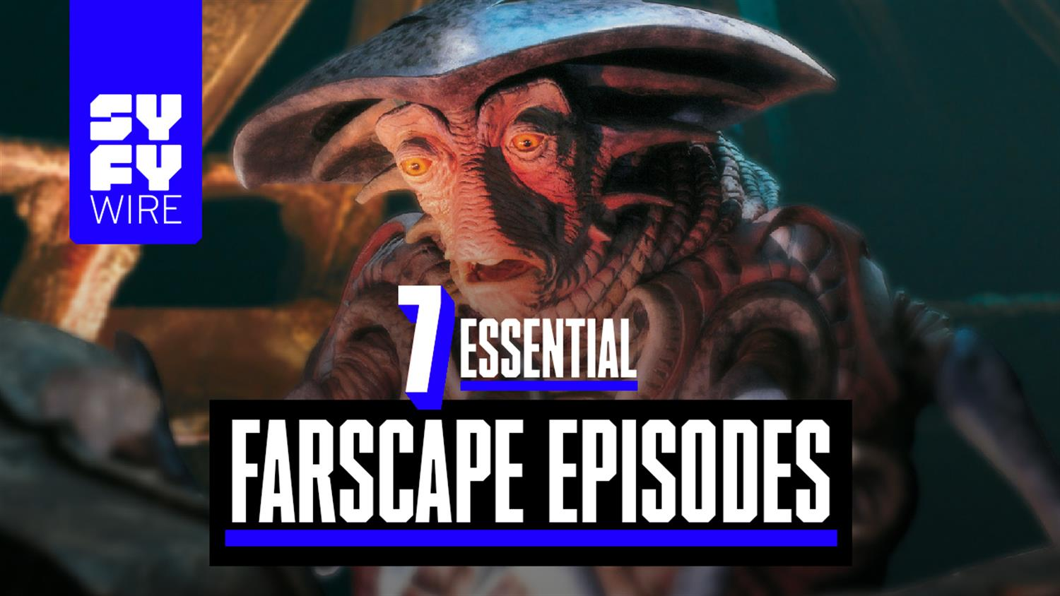 7 Essential Farscape Episodes