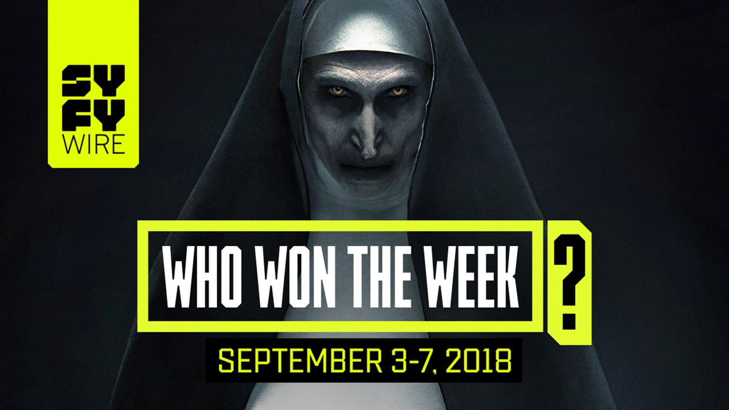 Spider-Man for PS4! The Nun! Captain Marvel! Who Won The Week For Sept 3-7
