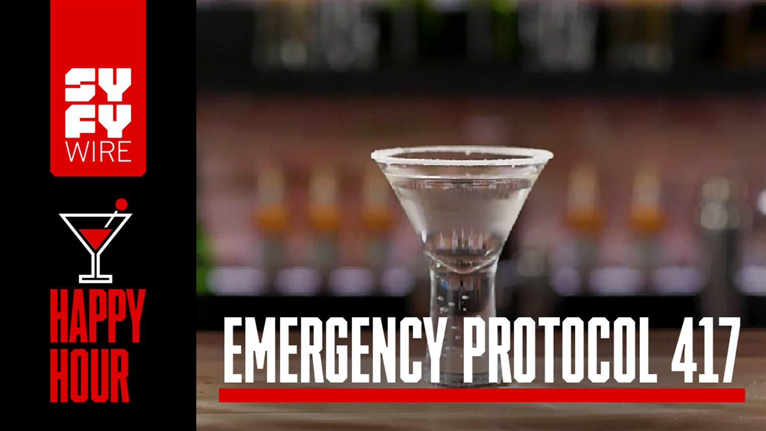How to Make Emergency Protocol 417 (SYFYWIRE Happy Hour)