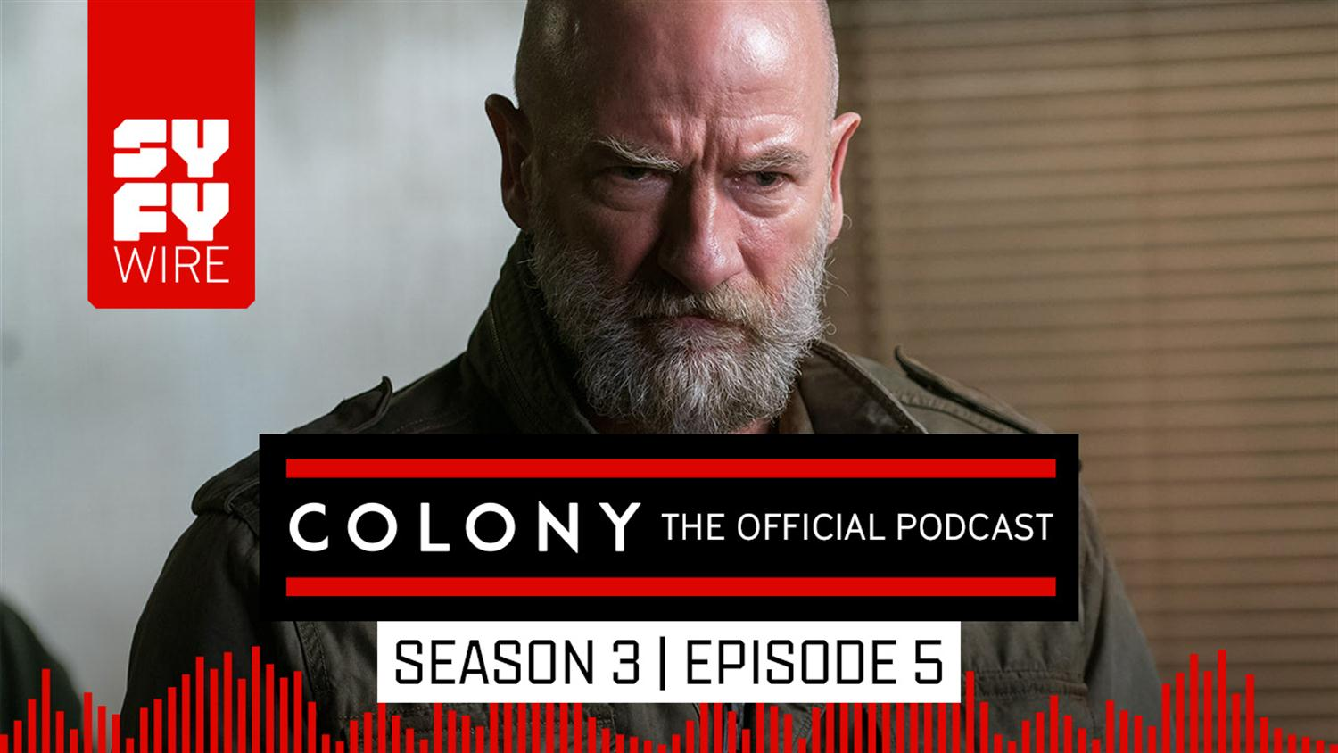 Colony The Official Podcast: Season 3, Episode 5