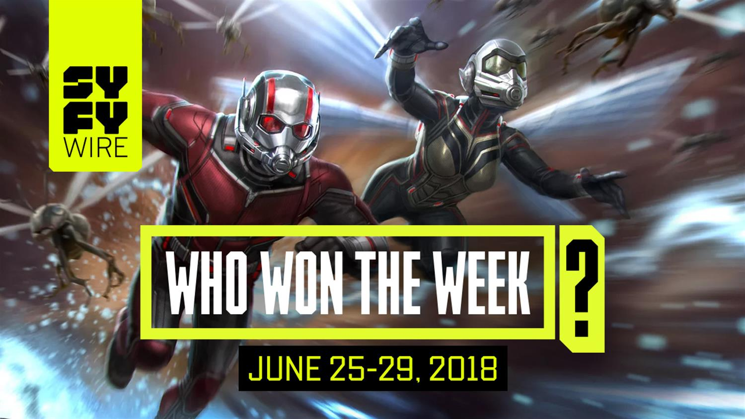 Ant-Man & The Wasp: Who Won The Week For June 25-29
