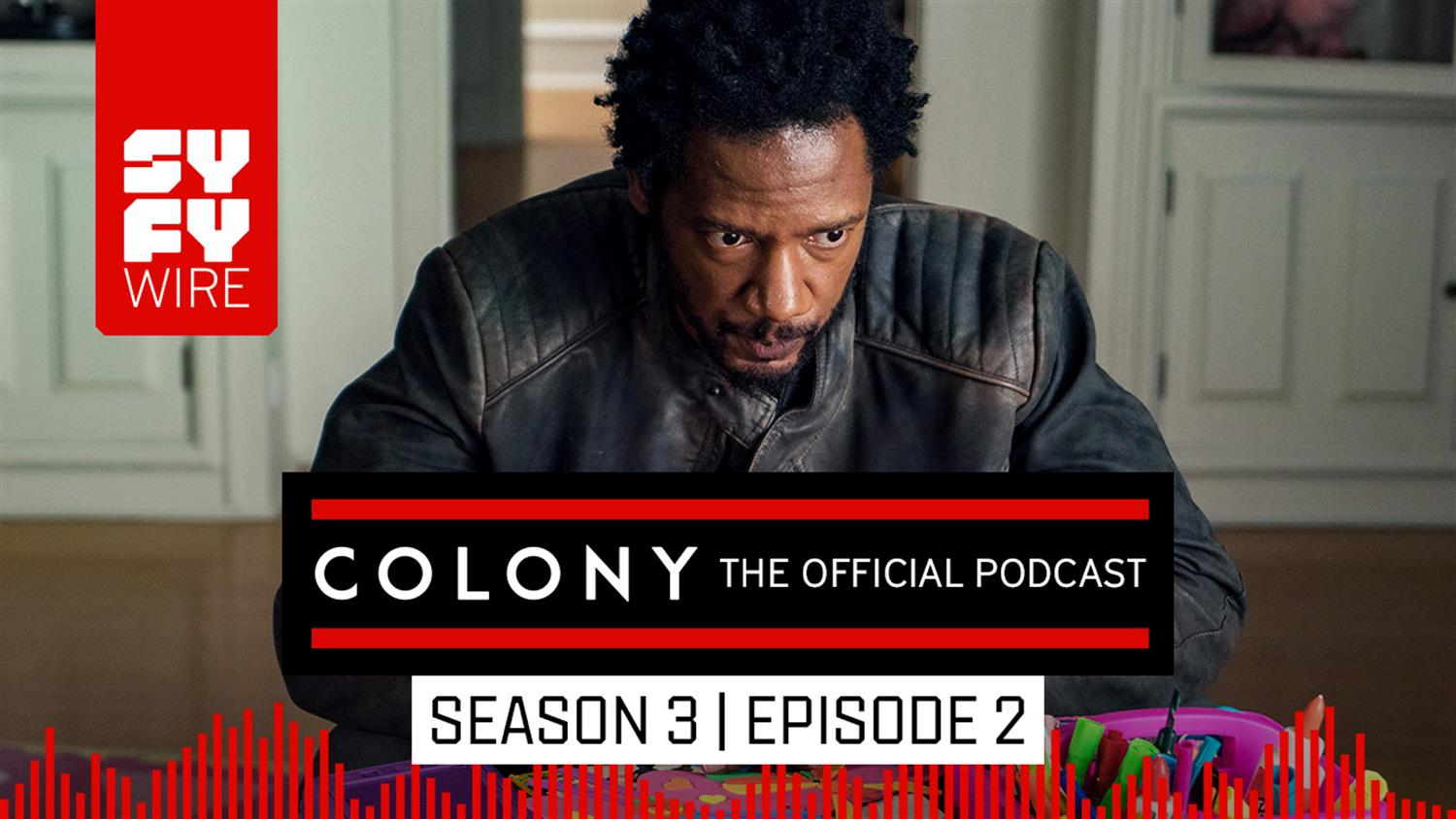 Colony The Official Podcast: Season 3, Episode 2