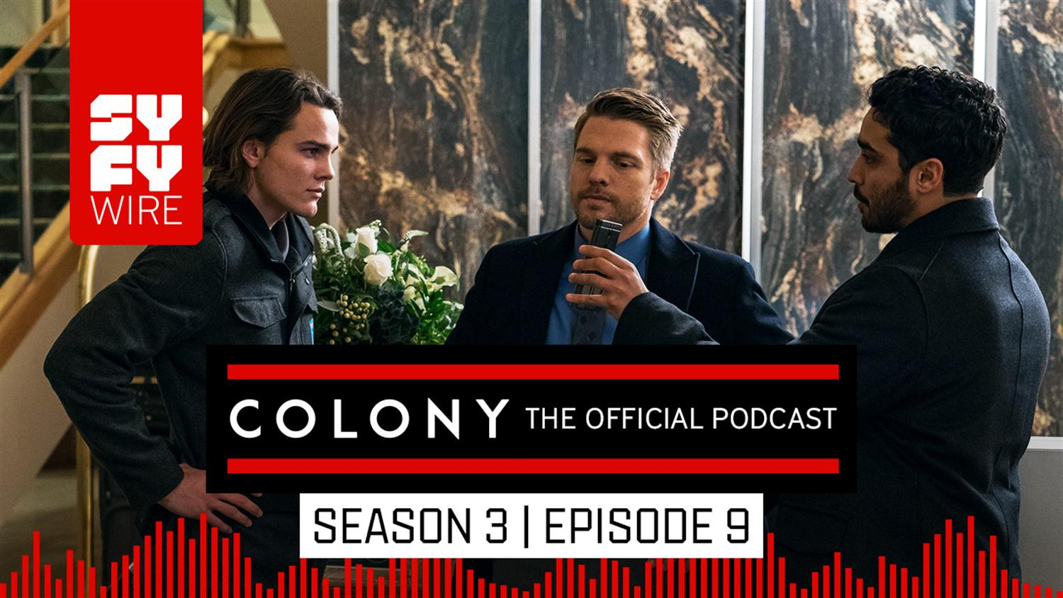 Colony The Official Podcast: Season 3, Episode 9